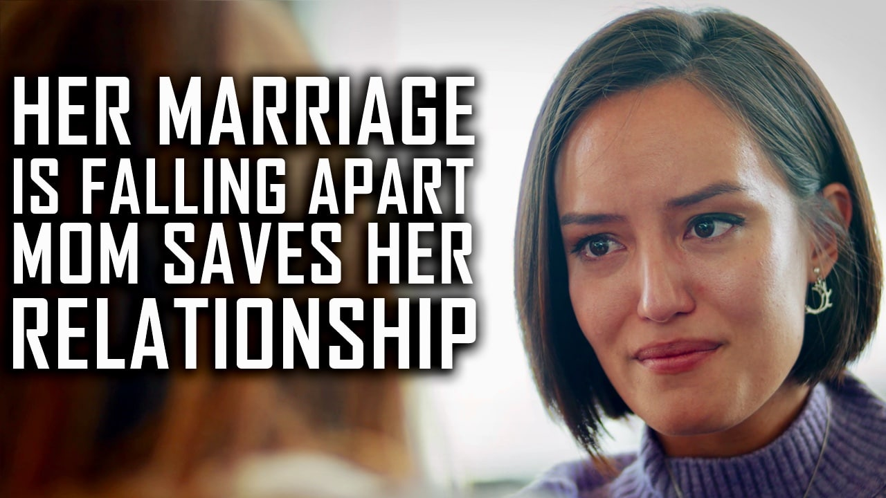 Her Marriage Is Falling Apart Mom Saves Her Relationship