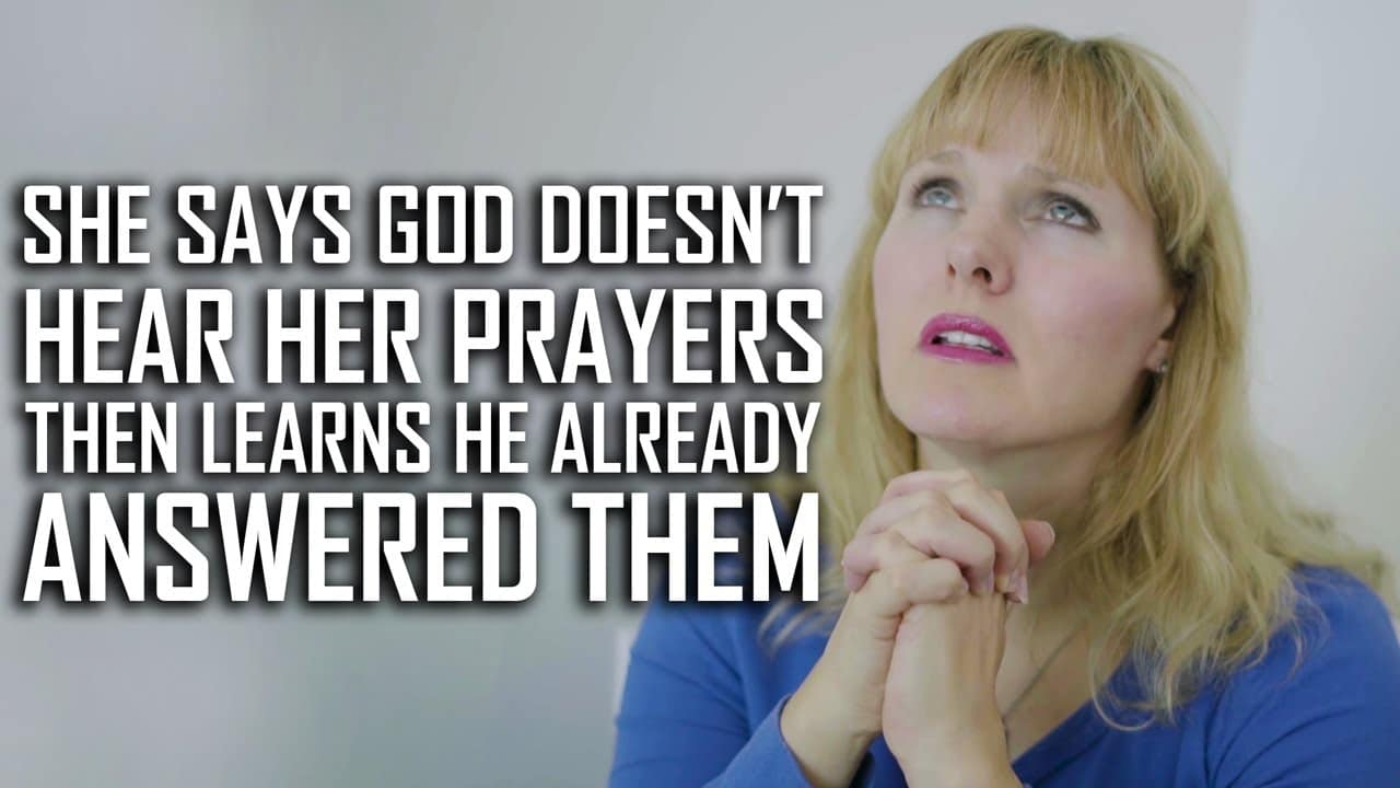 She Says God Doesn't Hear Her Prayers, Then Learns He Already Answered Them