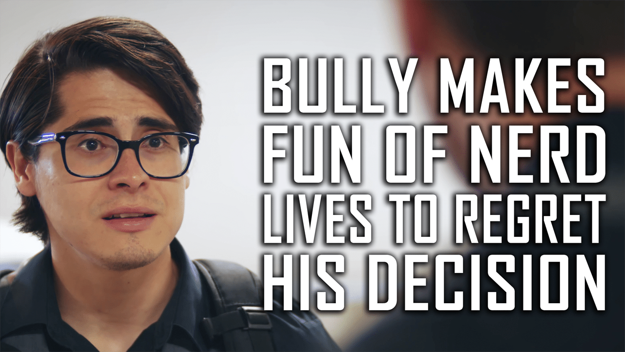 Bully Makes Fun Of Nerd, Lives To Regret His Decision