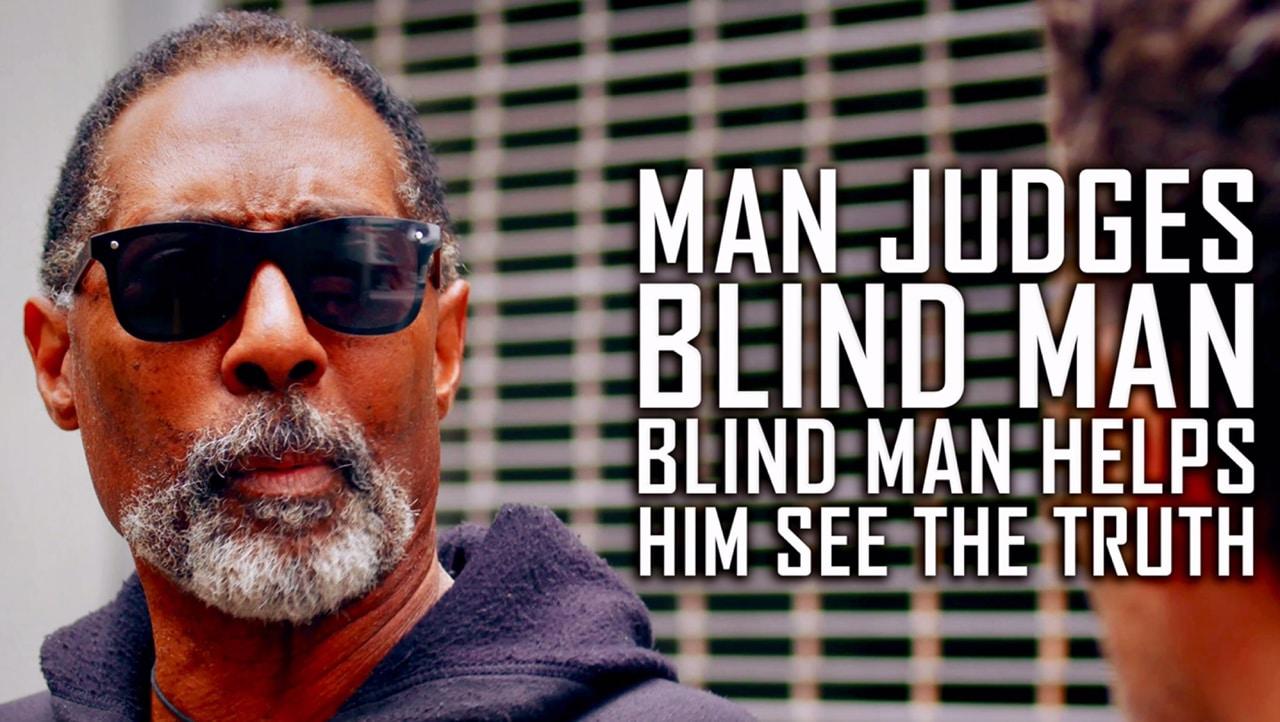 Man Judges Blind Man, Blind Man Helps Him See