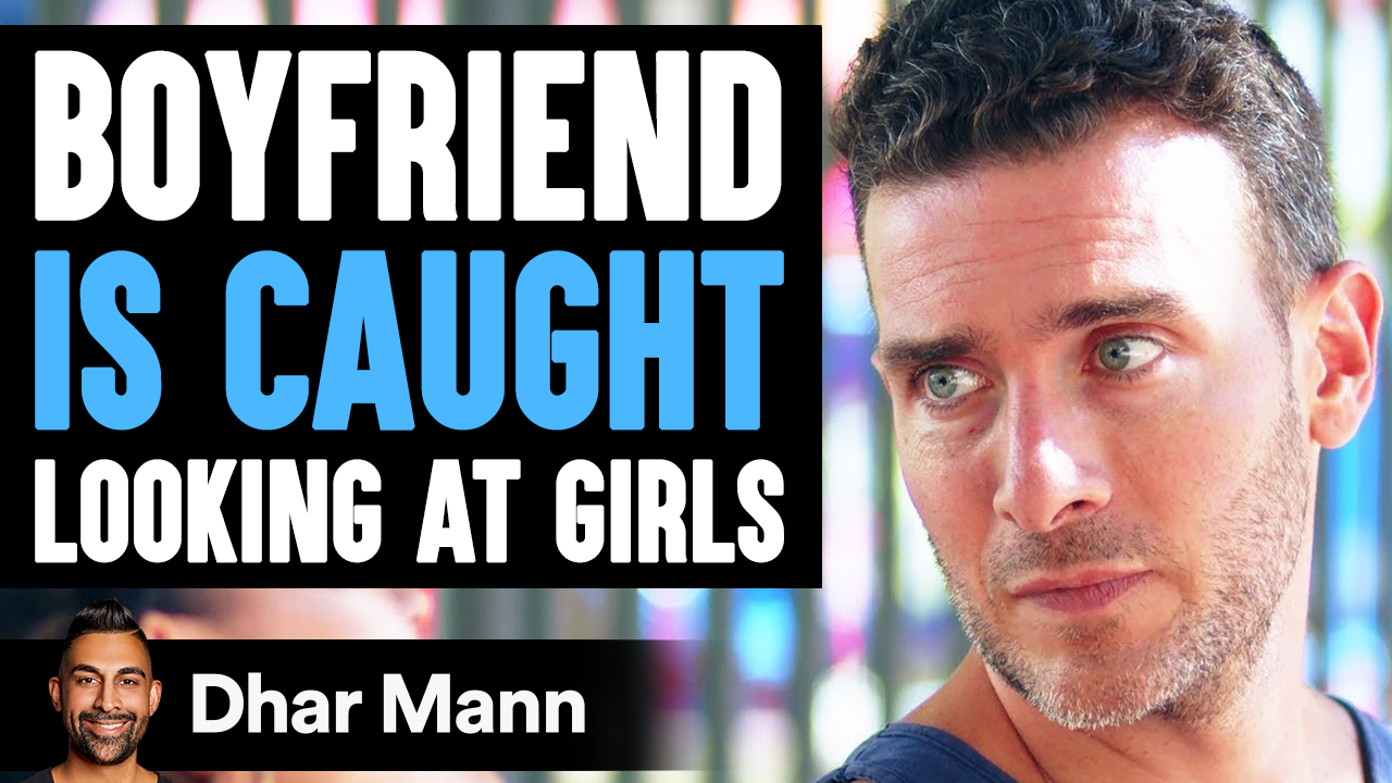 Boyfriend Checks Out Other Women, Blames Girlfriend for Being Insecure