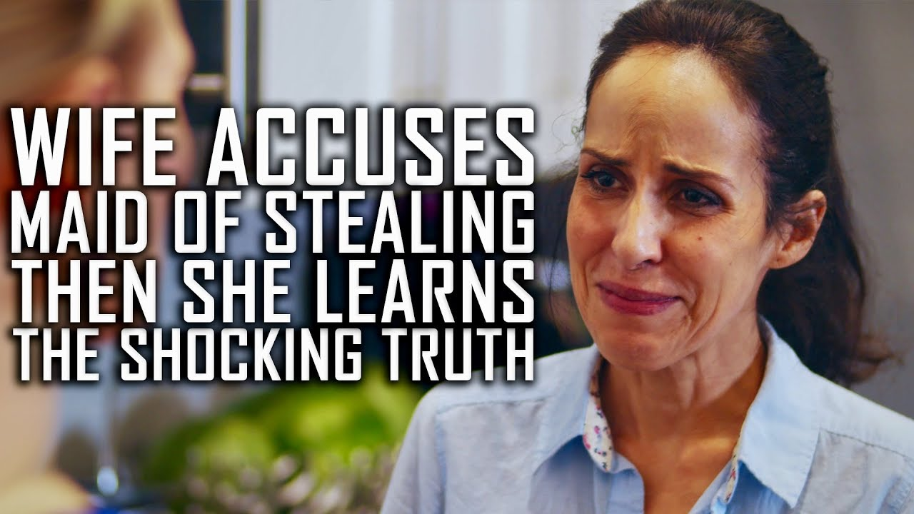 Wife Accuses Maid Of Stealing, Then Learns The Shocking Truth