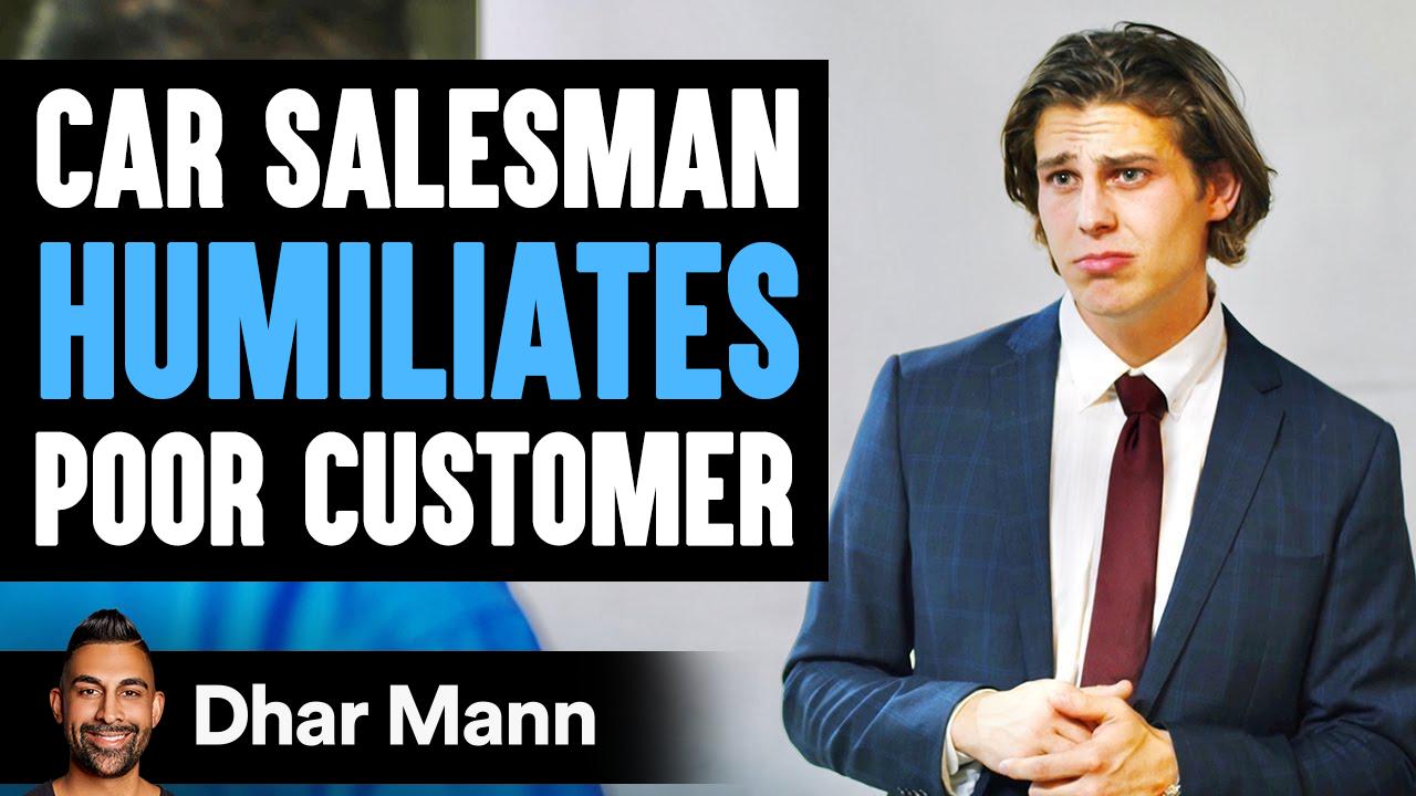 Car Salesman Humiliates Poor Man, Then Instantly Regrets His Decision