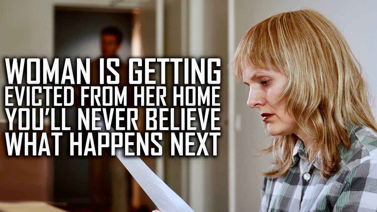 Woman Is Getting Evicted From Her Home, You'll Never Believe What Happens Next