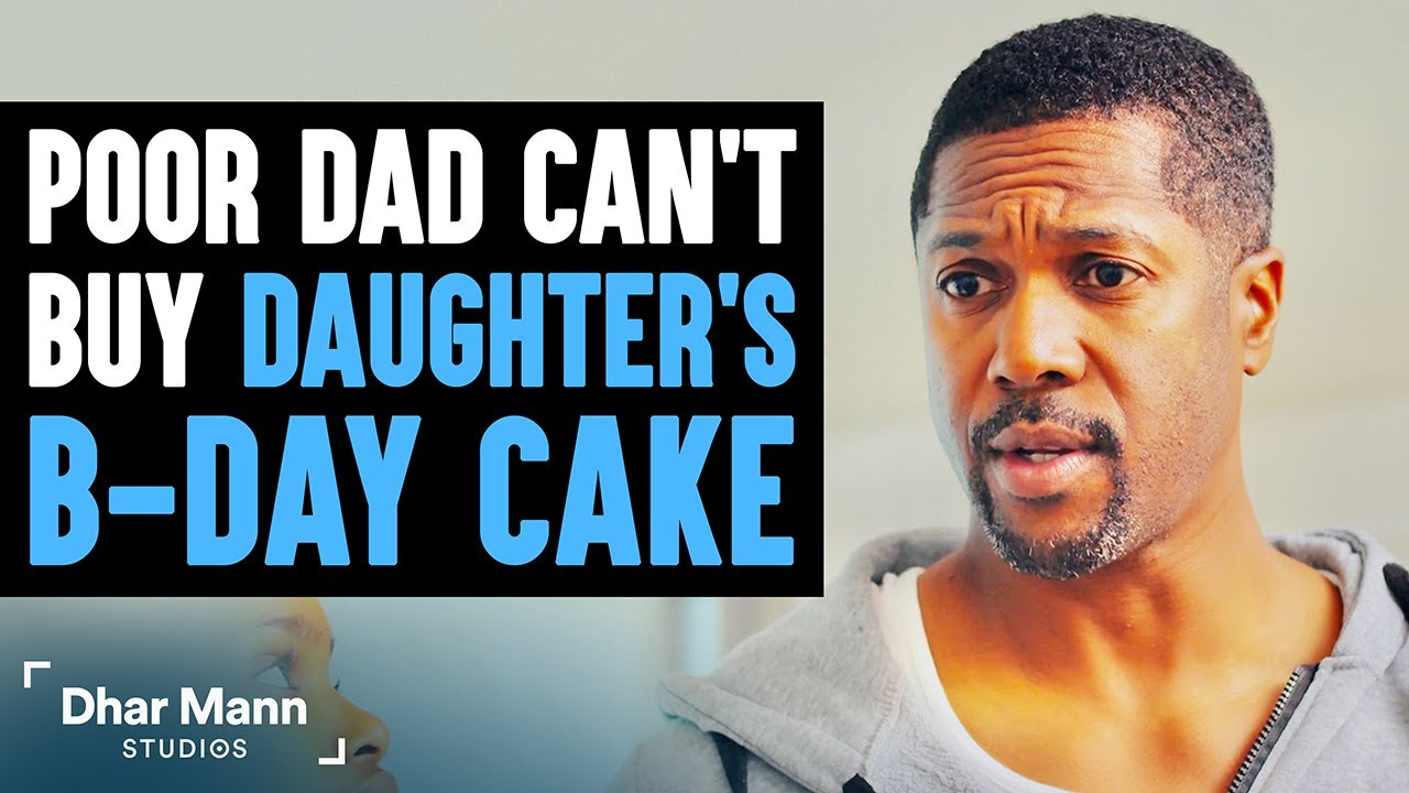 Poor Dad Cant Buy Birthday Cake, Stranger Changes His Life Forever