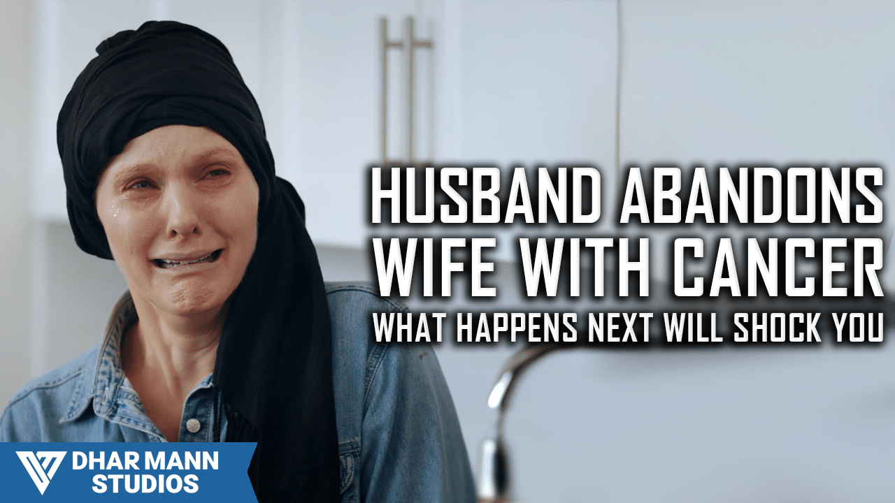 Husband Abandons Wife With Cancer, What Happens Next Will Shock You