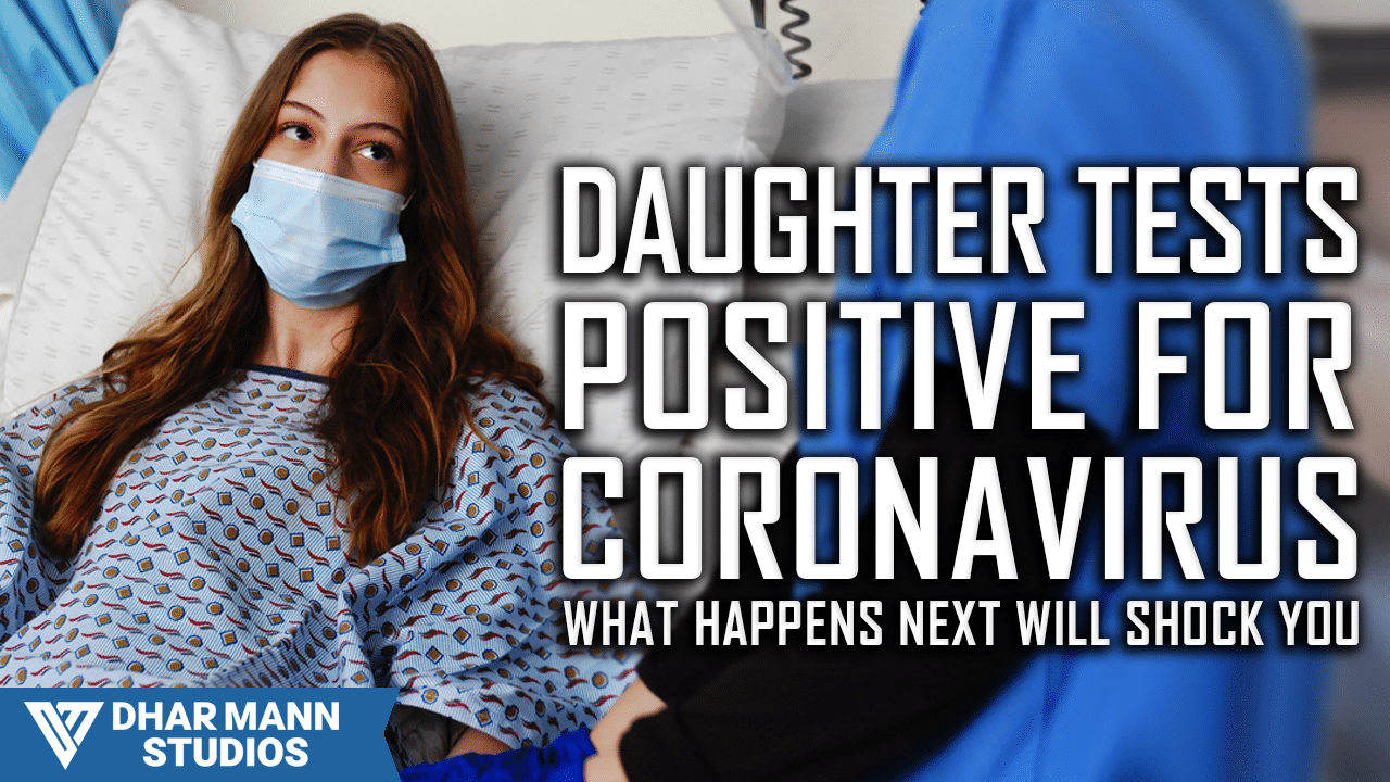 Daughter Tests Positive For Coronavirus, What Happens Next Is Shocking