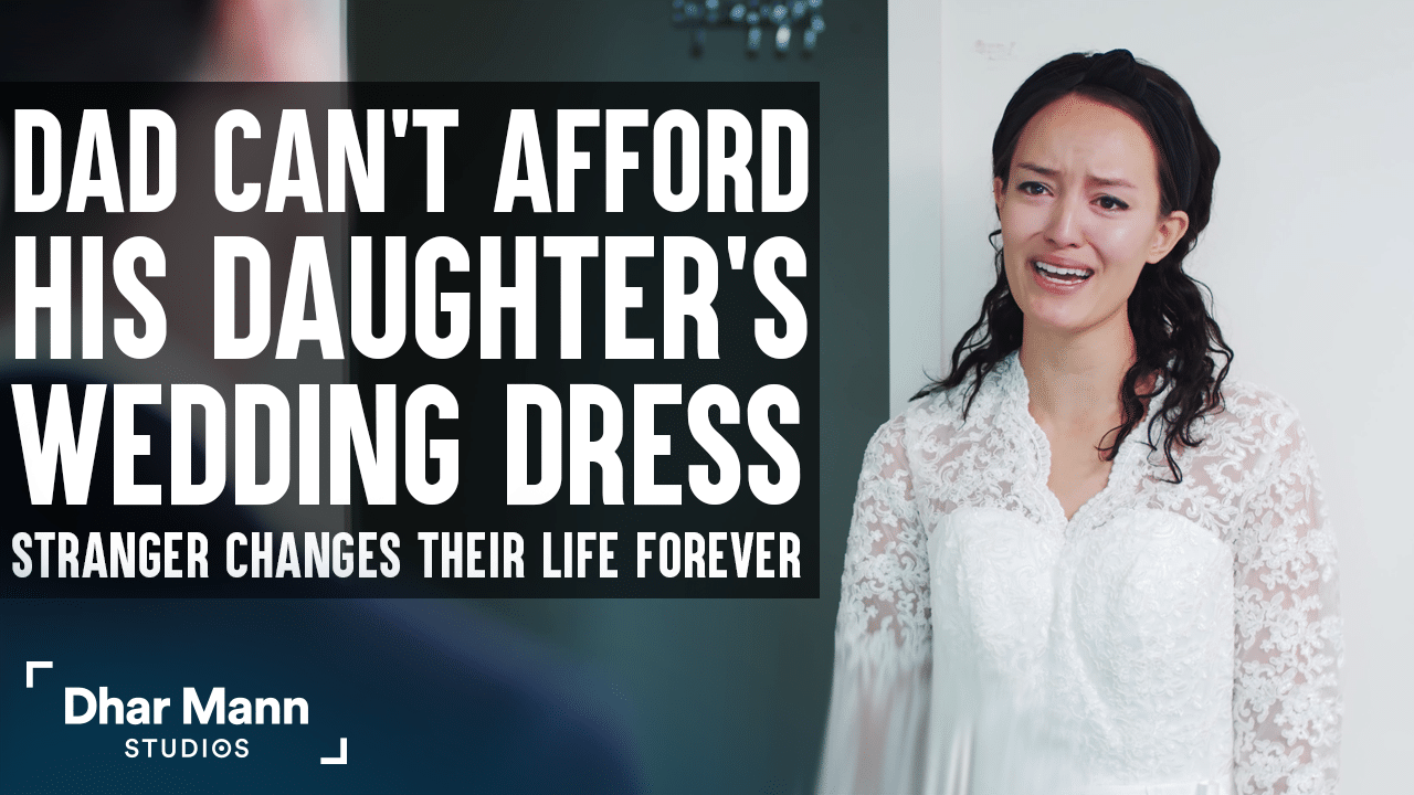 Dad Can't Afford Daughter's Wedding Dress, Stranger Changes Their Life Forever