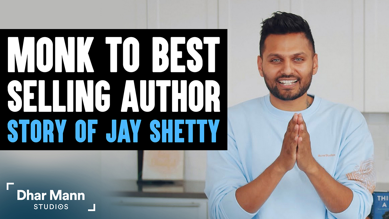 From Monk To Best Selling Book Author, Story Of Jay Shetty