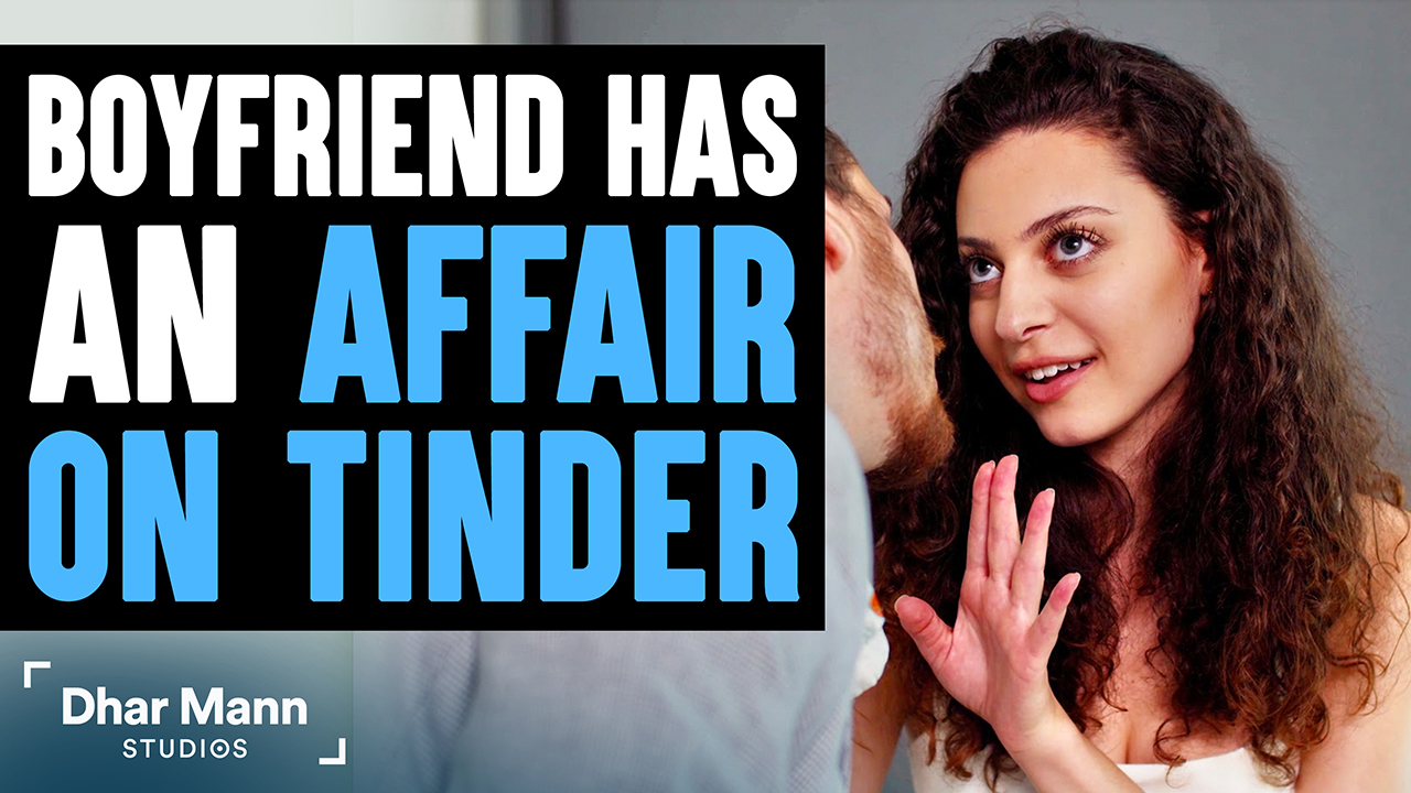 Boyfriend Has Affair on Tinder, Then Lives to Regret His Decision Forever