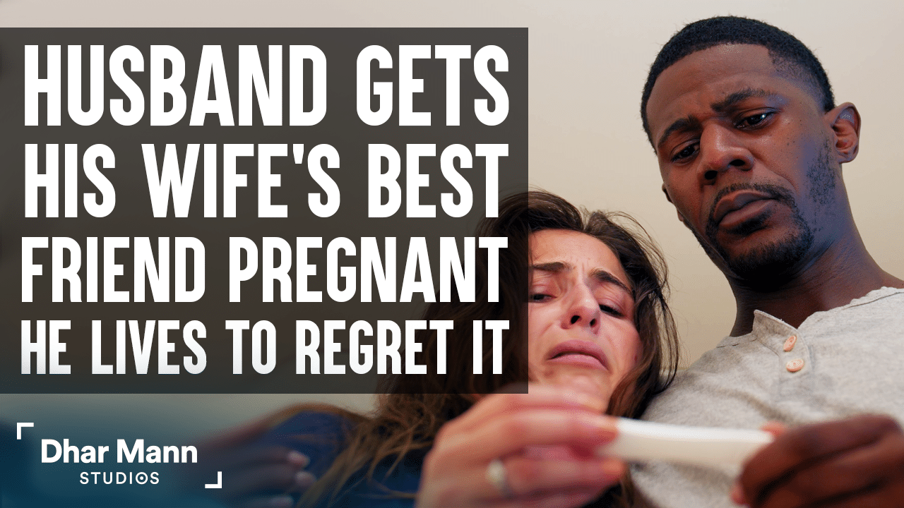 Husband Gets Wife's Best Friend Pregnant, Lives To Regret It
