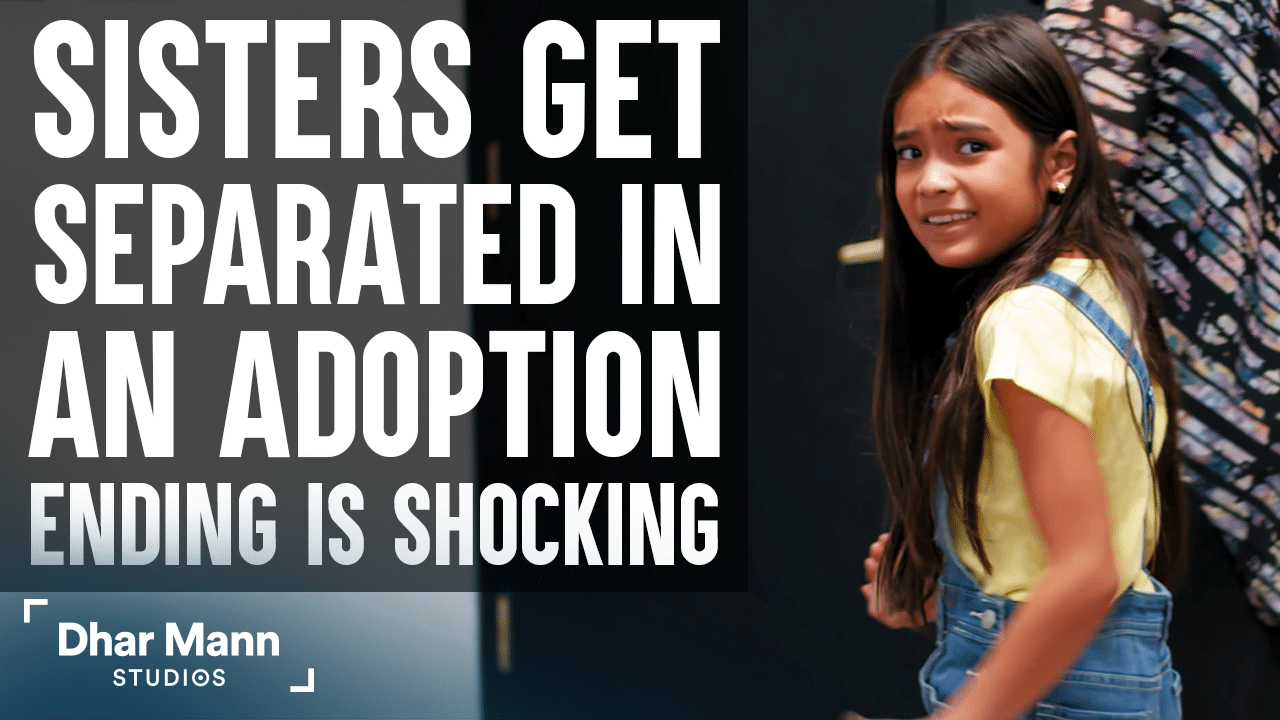 Sisters Get Separated In Adoption, Ending Is Shocking