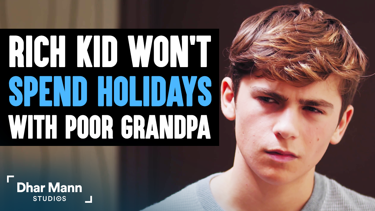 Rich Kid Won't Spend Holidays With Poor Grandpa, Gets Taught A Lesson