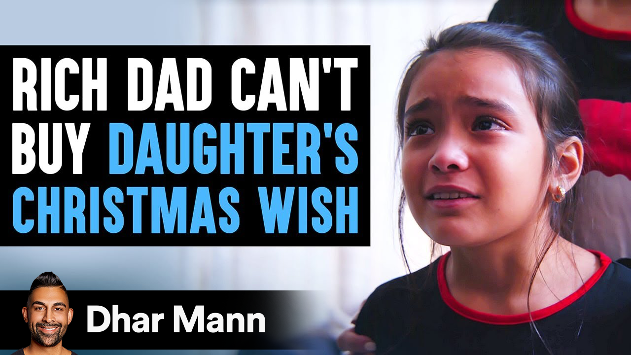 Rich Dad Can't Buy Daughter's Christmas Wish, Ending Is Shocking
