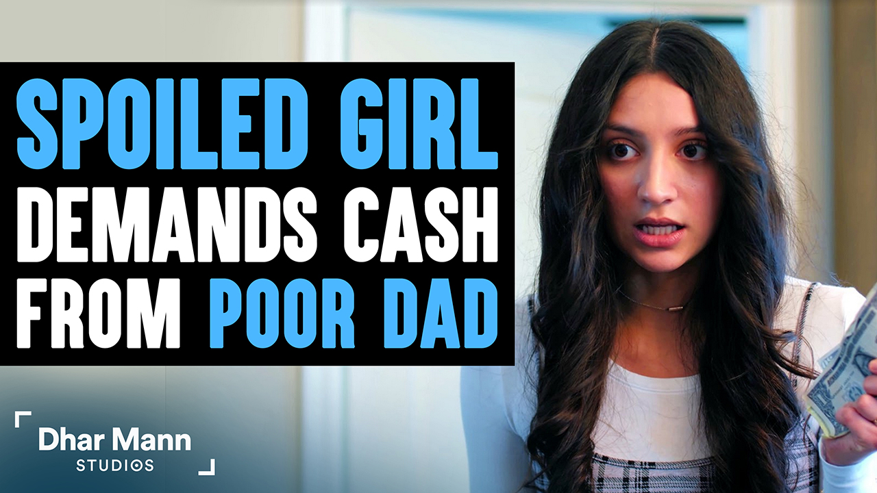 A Spoiled Girl Demands Cash From Poor Dad, Instantly Regrets It