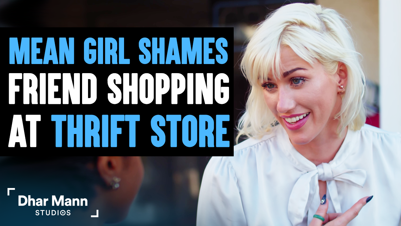 This Mean Girl Shames Friend For Shopping At Thrift Store