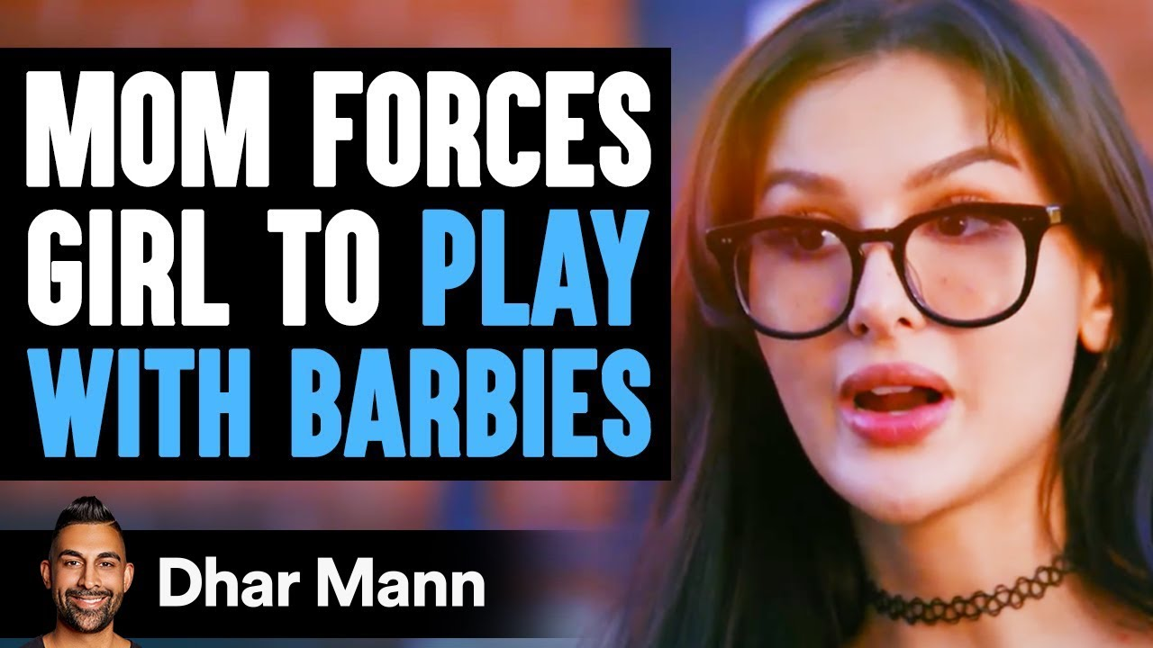 Mom Forces Girl To Play With Barbies, Instantly Regrets It