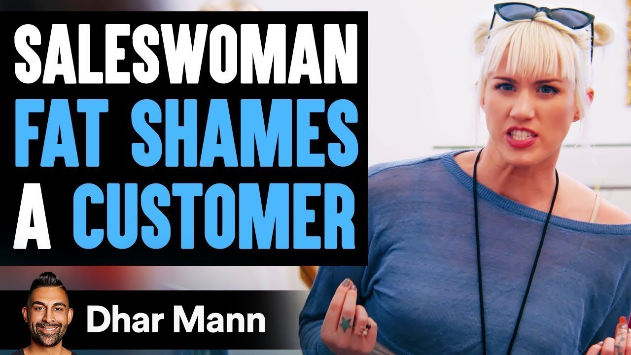 Saleswoman Fat Shames A Customer, Lives To Regret It