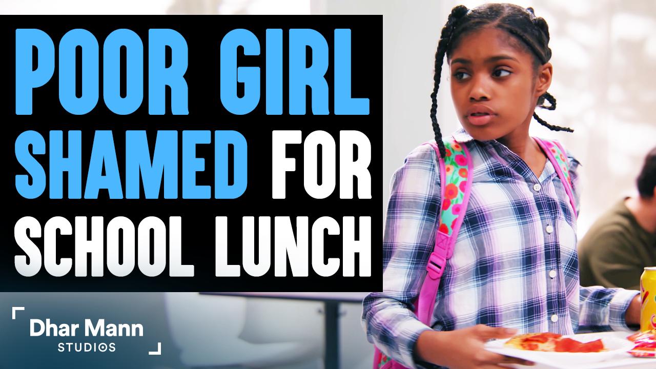 Poor Girl Shamed For Her School Lunch, Ending Is Shocking