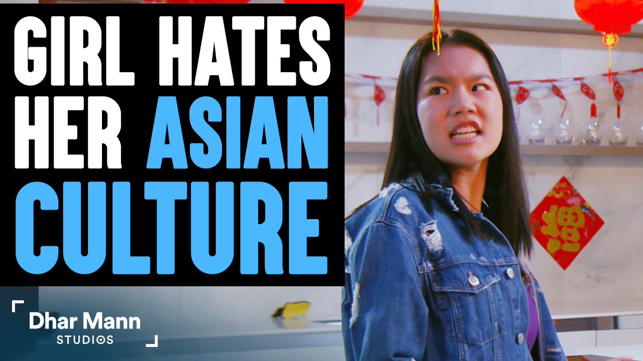 Girl Hates Her Asian Culture
