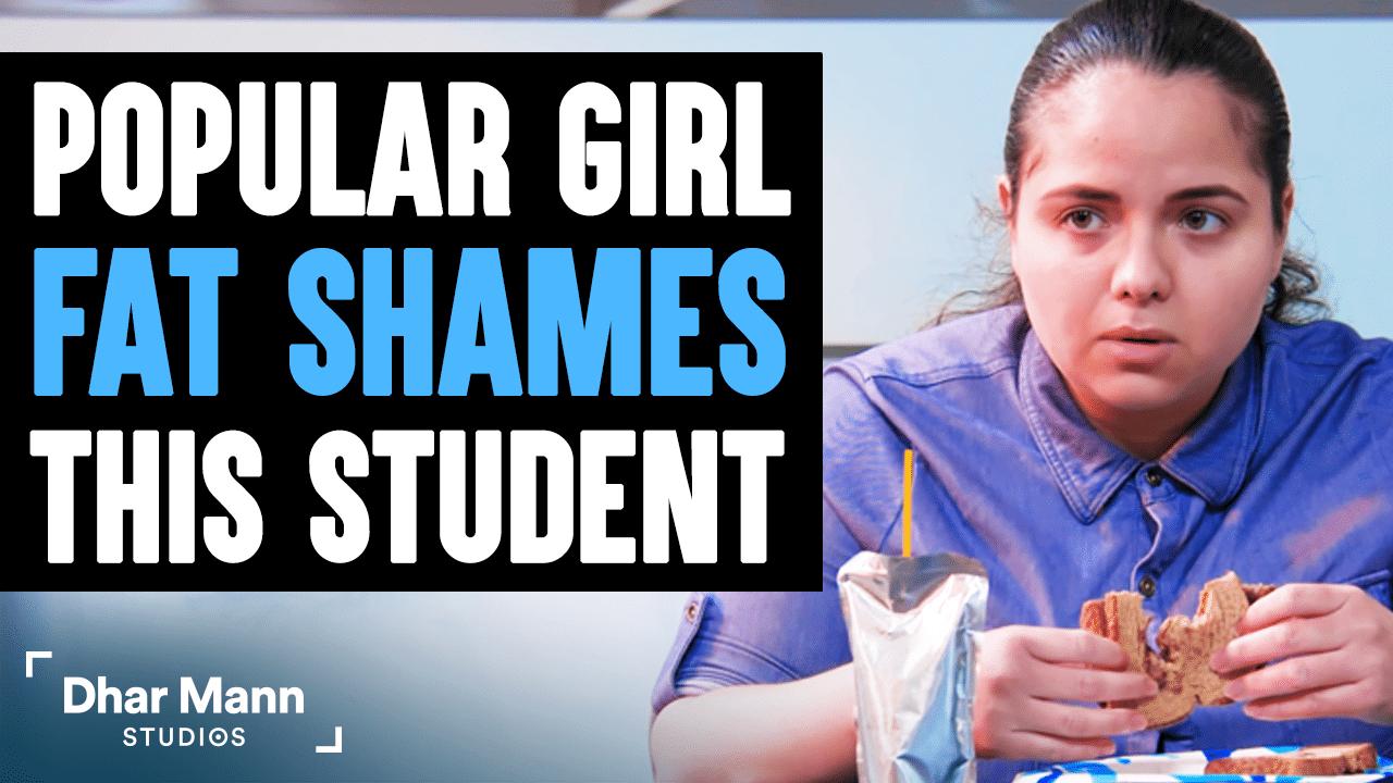 Popular Girl Fat Shames Student, What Happens Next Is Shocking