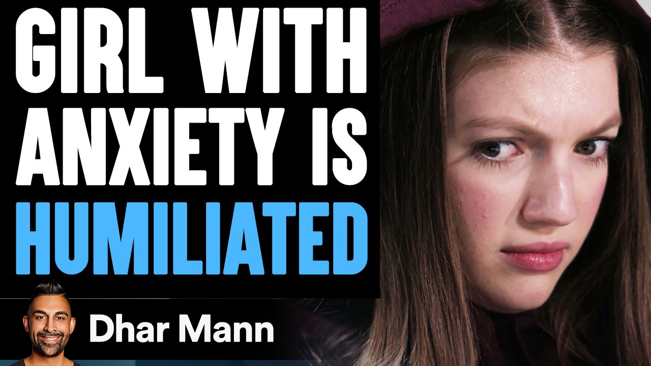 Girl With ANXIETY Is HUMILIATED, What Happens Is Shocking