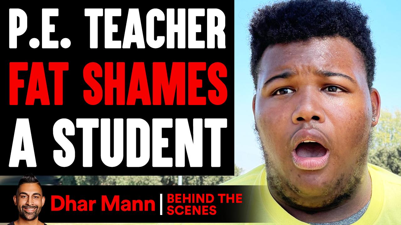 P.E. Teacher FAT SHAMES A Student (Behind The Scenes)